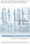 Minding the Body: The Body in Psychoanalysis and Beyond (New Library of Psychoanalysis 'Beyond the Couch')
