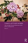 China's Leftover Women: Late Marriage Among Professional Women and Its Consequences (ASAA Women in Asia)