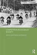 Competition in Socialist Society (Routledge Studies in the History of Russia and Eastern Europ)