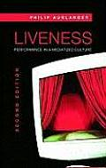 Liveness : Performance in a Mediatized Culture (2ND 08 Edition)