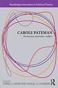 Carole Pateman: Democracy, Feminism, Welfare (Routledge Innovators in Political Theory)