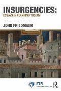 Insurgencies: Essays in Planning Theory. by John Friedmann (Rtpi Library)