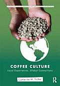 Coffee Culture: Local Experiences, Global Connections (Routledge Series for Creative Teaching and Learning)