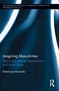 Imagining Masculinities: Spatial and Temporal Representation and Visual Culture
