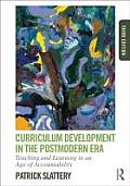 Curriculum Development In The Postmodern Era Teaching & Learning In An Age Of Accountability