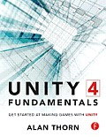 Unity 4 Fundamentals Get Started at Making Games with Unity
