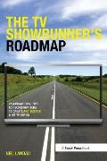 TV Showrunners Roadmap 21 Navigational Routes To Creating & Sustaining Your Tv Series