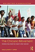 The Chicano Movement: Perspectives from the Twenty-First Century