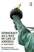 Democracy as a Way of Life in America: A History