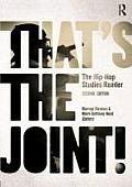 That's the Joint! ; Hip-hop Studies Reader (2ND 11 Edition)