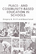 Place- and Community-based Education in Schools (10 Edition)