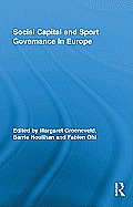 Routledge Research in Sport, Culture and Society #3: Social Capital and Sport Governance in Europe