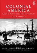 Colonial America: Essays in Politics and Social Development (6TH 11 Edition)
