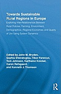Towards sustainable rural regions in Europe; exploring inter-relationships between rural policies, farming, environment, demographics, regional economies and quality of life using system dynamics