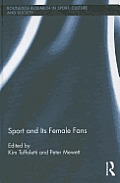 Routledge Research in Sport, Culture and Society #17: Sport and Its Female Fans