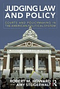 Judging Law & Policy Courts & Policymaking in the American Political System