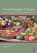 Food Supply Chain Management Economic Social & Environmental Perspectives