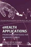 Ehealth Applications: Promising Strategies for Behavior Change (Routledge Communication) Cover