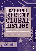 Teaching Recent Global History: Dialogues Among Historians, Social Studies Teachers and Students (14 Edition)