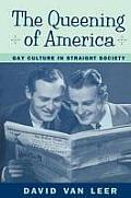 Queening Of America Gay Culture In Strai