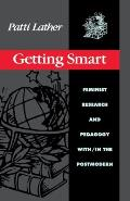 Getting Smart Feminist Research & Pedagogy Within In the Postmodern