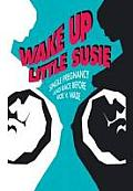 Wake Up Little Susie Single Pregnancy & Race Before Roe V Wade