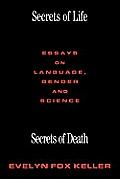 Secrets of Life Secrets of Death Essays on Science & Culture