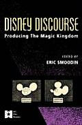 Disney Discourse : Producing the Magic Kingdom (94 Edition)