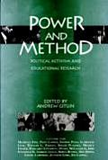 Power and Method: Political Activism and Educational Research