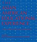 The Asian American Educational Experience: A Sourcebook for Teachers and Students