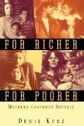 For Richer, for Poorer: Mothers Confront Divorce (Perspectives on Gender) Cover