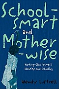 School-Smart and Mother-Wise: Working-Class Women's Identity and Schooling (Perspectives on Gender) Cover