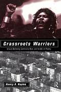 Grassroots Warriors Activist Mothering Community Work & the War on Poverty