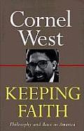 Keeping Faith Philosophy & Race in America