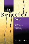 Rejected Body Feminist Philosophical Reflections on Disability
