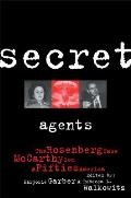 Secret Agents The Rosenberg Case McCarthyism & Fifties America