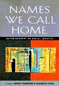 Names We Call Home Autobiography on Racial Identity