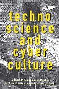 Technoscience & Cyberculture A Cultural