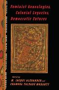 Feminist Genealogies Colonial Legacies Democratic Futures