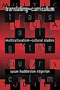 Translating the Curriculum: Multiculturalism Into Cultural Studies