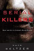 Serial Killers : Death and Life in America's Wound Culture (98 Edition)