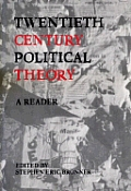 Twentieth Century Political Theory: A Reader