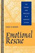 Emotional Rescue: The Theory and Practice of a Feminist Father