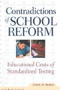 Contradictions of School Reform: Educational Costs of Standardized Testing (Critical Social Thought) Cover