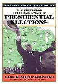 Routledge Historical Atlas of Presidential Elections (01 Edition)