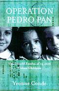 Operation Pedro Pan The Untold Exodus Of