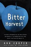 Bitter Harvest: A Chef's Perspective on the Hidden Danger in the Foods We Eat and What You Can Do about It Cover