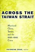 Across the Taiwan Strait: Mainland China, Taiwan and the 1995-1996 Crisis