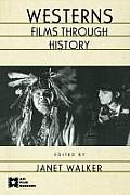 Westerns: Films Through History (AFI Film Readers)