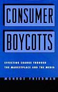 Consumer Boycotts Effecting Change Through the Marketplace & Media